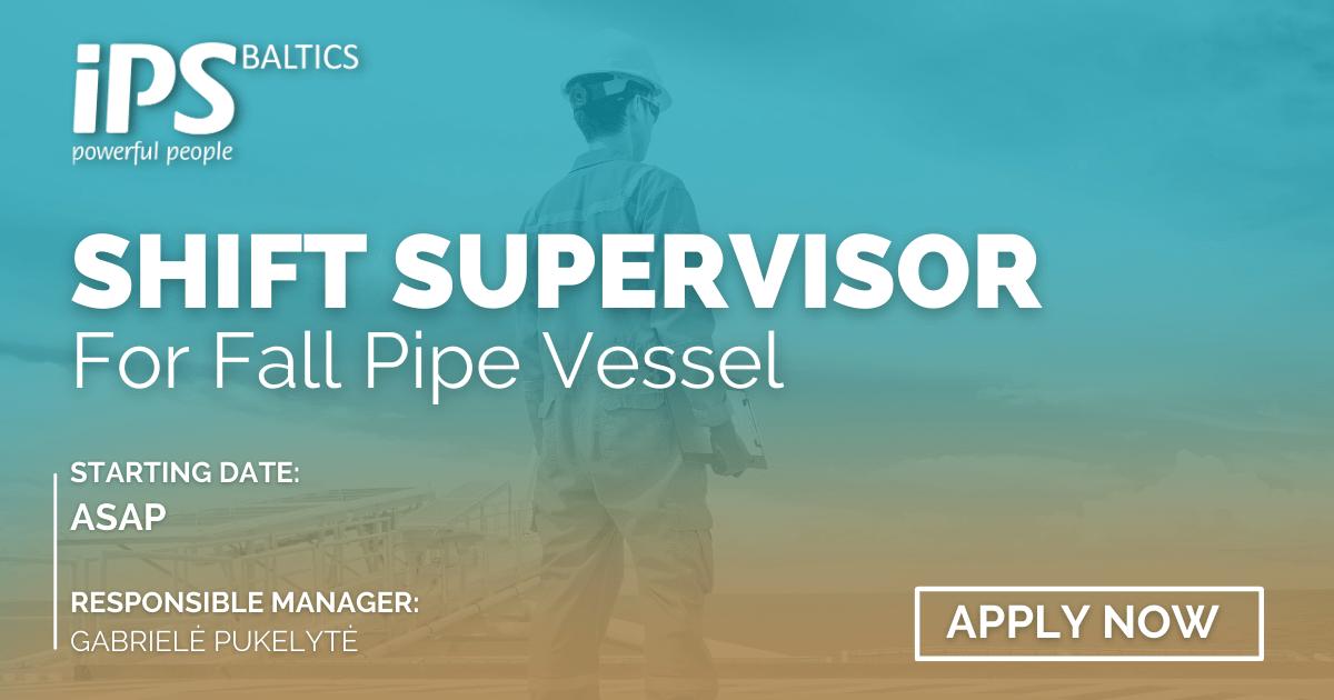 Shift Supervisor for Fall pipe vessel