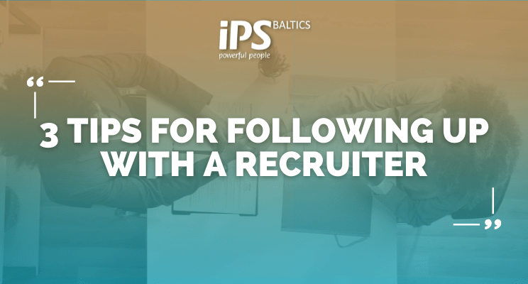 3 tips for following up with a recruiter