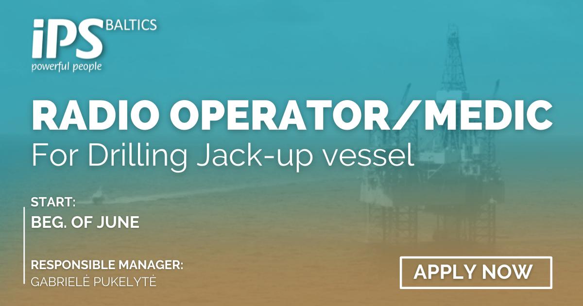 Radio Operator/Medic for Drilling Jack-up