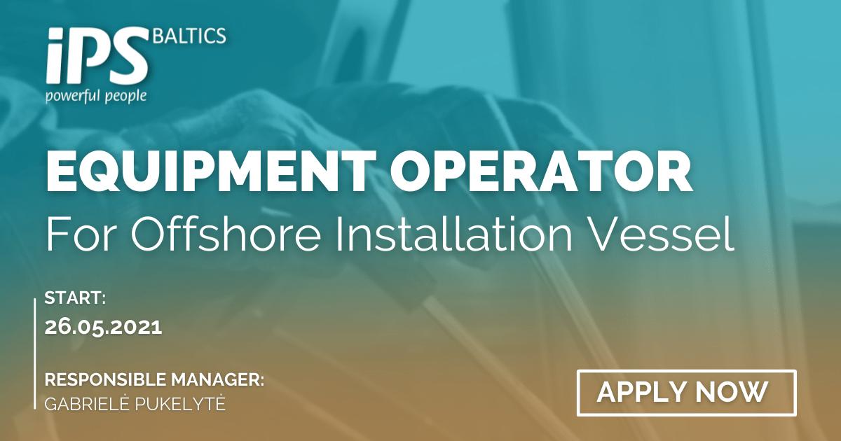 Equipment Operator for Offshore Installation Vessel