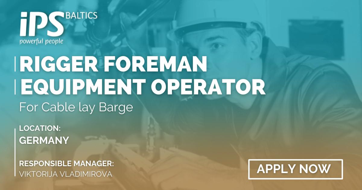 Rigger Foreman & Equipment Operator