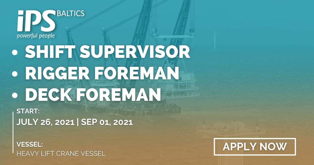 Shift Supervisor; Rigger Foreman & Deck Foreman